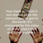 Your bank account is measured by the value of your investment in others