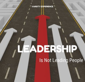 Leadership Is Not Leading People